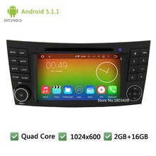 Quad core Android 5.1.1 1024*600 Car DVD Player Radio Audio Stereo Screen GPS for Benz E-Class W211 E220 CLS W219 CLS350 G W463