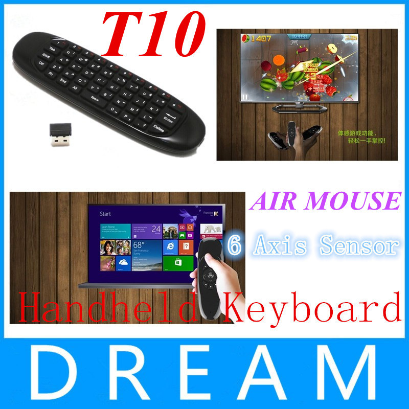 10pcs T10 C120 Fly Air Mouse 6Axis Sensor Gyroscope Handheld Keyboard for Smart Tv Box Wireless Remote Control Game Keyboard(China (Mainland))