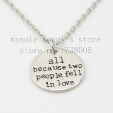 """2015 Fashion """"All because two People fell in love"""" Round Disc Charm Pendant necklace Wholesale Jewelry(China (Mainland))"""