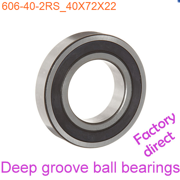40mm Diameter Deep groove ball bearings 606/40-2RS 40mmX72mmX22mm Double rubber sealing cover ABEC-1 CNC,Motors,Machinery,AUTO - Shanghai Precision Machinery Co., Ltd. store