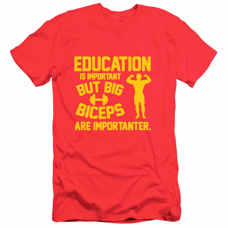 Education is important. Big Biceps are importanter men's t shirts Funny t-shirt men Gift tshirt homme camiseta