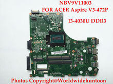 Buy Wholesale Laptop motherboard FOR ACER Aspire V3-472P NBV9V11003 DA0ZQ0MB6E0 I3-4030U DDR3 Fully tested for $165.00 in AliExpress store