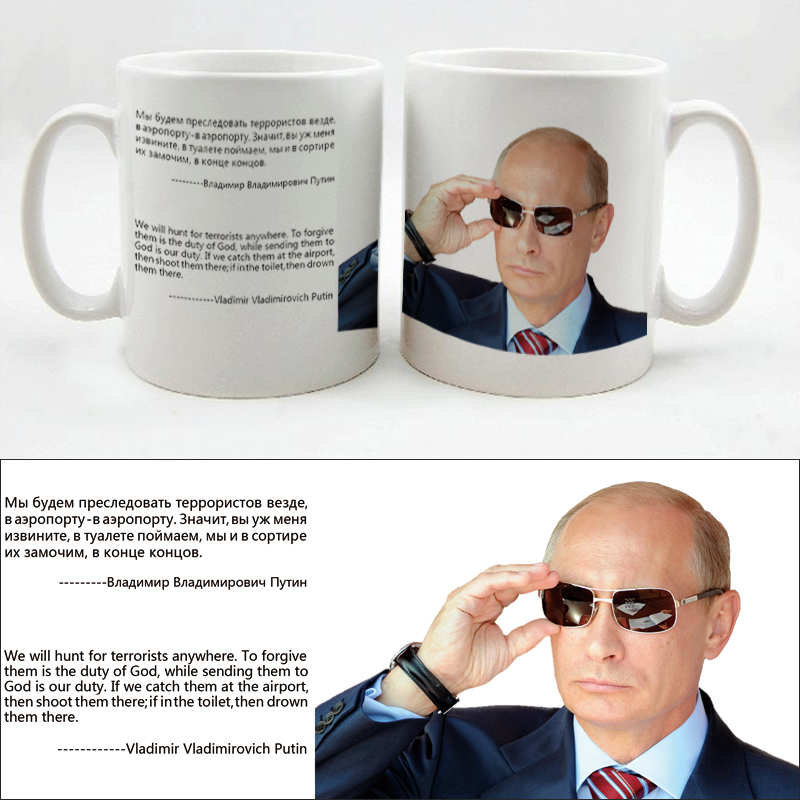 "Cool Tough Man Vladimir Putin, New Fashion Putin Famous Words""Drown Terrorists In the Toilet"" Printed on Tea Cup and Coffee Mug(China (Mainland))"