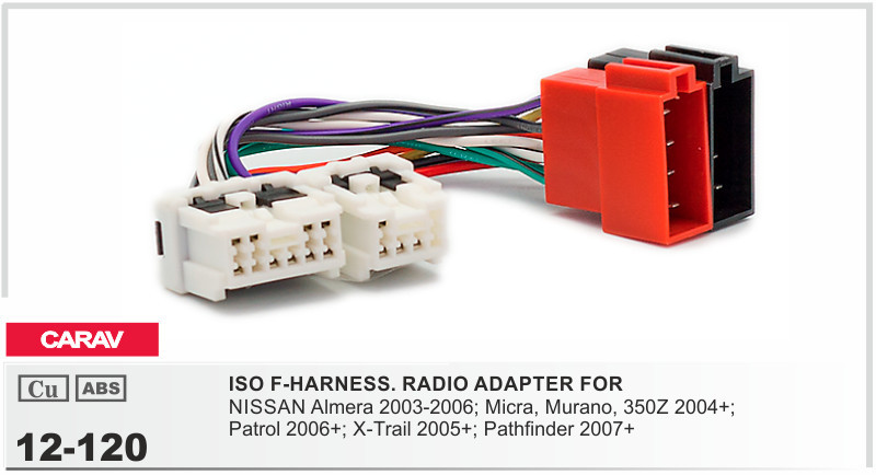carav12 120 iso f harness radio adapter for nissan almera;micraabove compatible models are just for reference, if you are unsure fitting, please contact with us for support before purchase once we receive order,