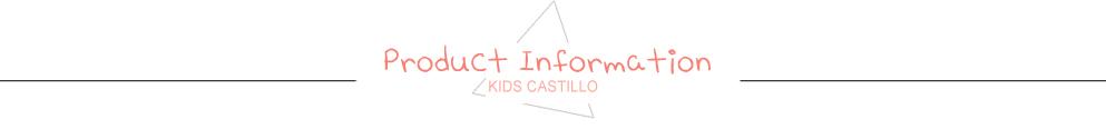 KIDS CASTILLO producton information