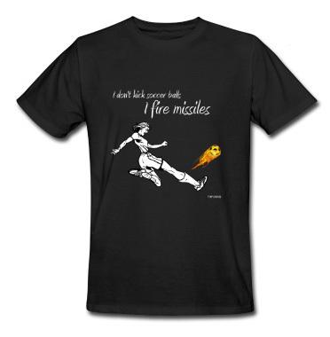 I don 39 t kick soccer balls i fire missilest shirt funny for Kicks on fire t shirt