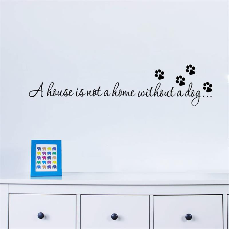 Hot A house is not home without a dog Paw Print Wall stickers quotes decals wallpaper DIY home art decor kids room 3d stickers &(China (Mainland))