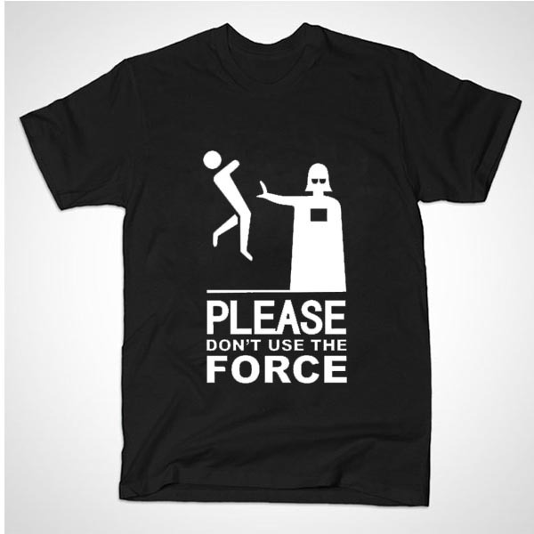Please Dont Use The Force Starwars Casual Short Sleeve
