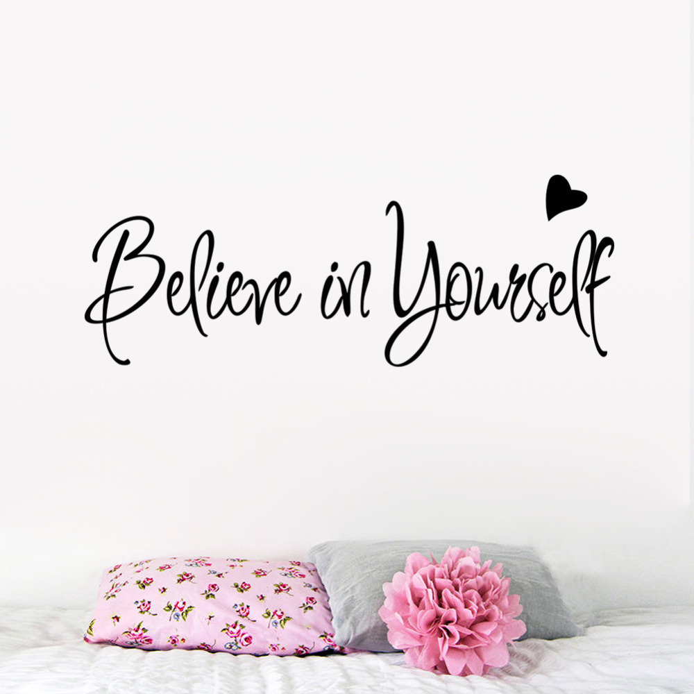 Believe in yourself home decor creative inspiring quote for Decor quotes
