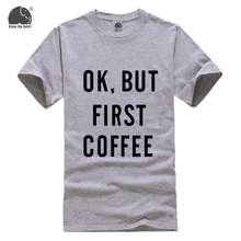 Buy OK,BUT FIRST COFFEE Letter Printed T-shirt Men Tops & Tees New Brand Design Summer Fashion T Shirt Cotton Plus Size TShirt for $6.29 in AliExpress store