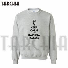 TARCHIA 2016 free shipping hoodies sweatshirt personalized keep calm and sing hakuna matata man coat casual homme boy women wear