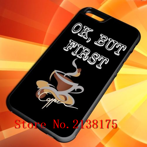 New Ok But First Coffee cell phone case for iphone 4 4S 5 5S SE 6 6S 6plus 6s plus #S0492(China (Mainland))